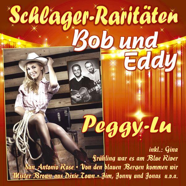 Bob und Eddy - Peggy-Lu - 18 Originalaufnahmen
