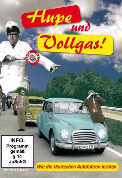 Hupe und Vollgas! Wie die Deutschen Autofahren lernten (Neuauflage)
