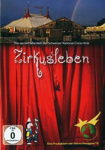 Zirkusleben - Die zauberhafte Welt des Schweizer National-Circus Knie