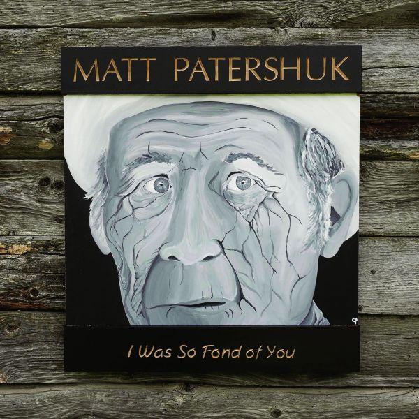 Patershuk, Matt - I Was So Fond Of You (LP)