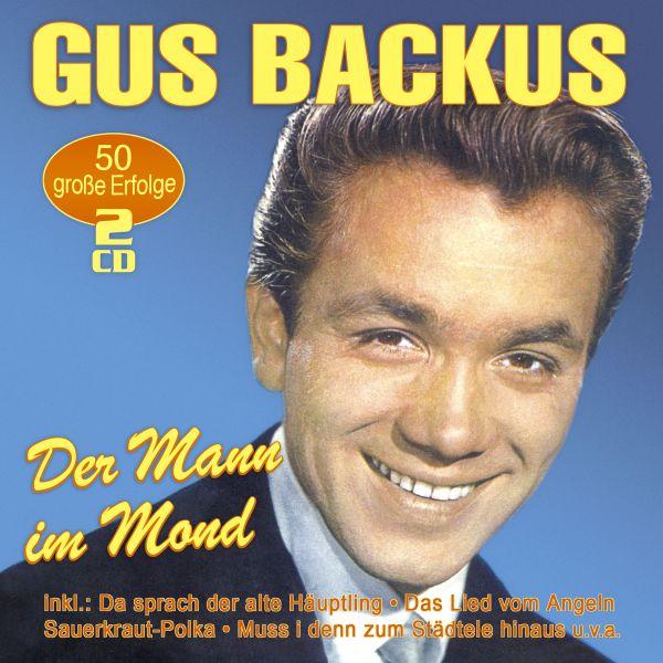 Backus, Gus - Der Mann im Mond - 50 große Erfolge
