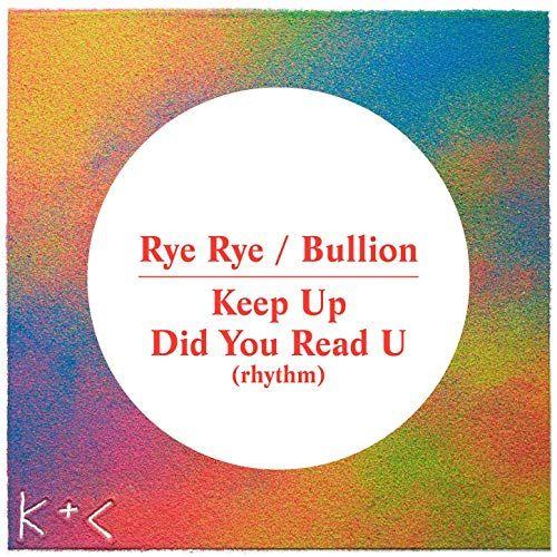 Rye Rye / Bullion - Keep Up / Did You Read U