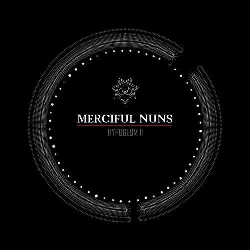 Merciful Nuns - Hypogeum II
