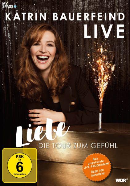 Katrin Bauerfeind Live - Liebe, die Tour zum Gefühl!