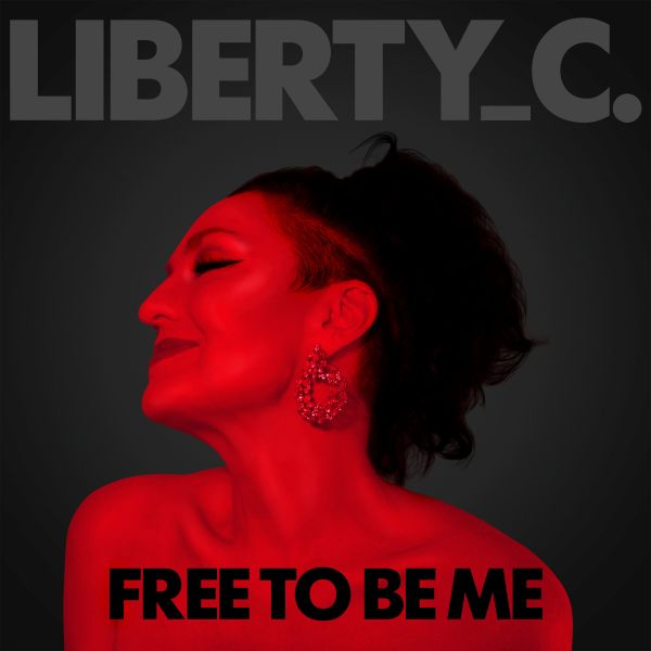 Liberty_C. - Free To Be Me