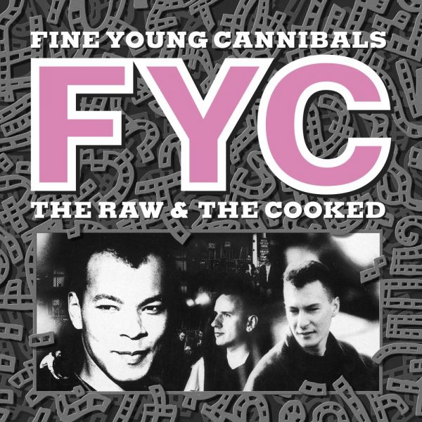 Fine Young Cannibals - The Raw and The Cooked (Remastered, Standard)