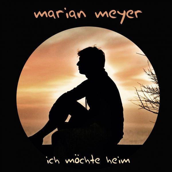 Meyer, Marian - Ich möchte heim