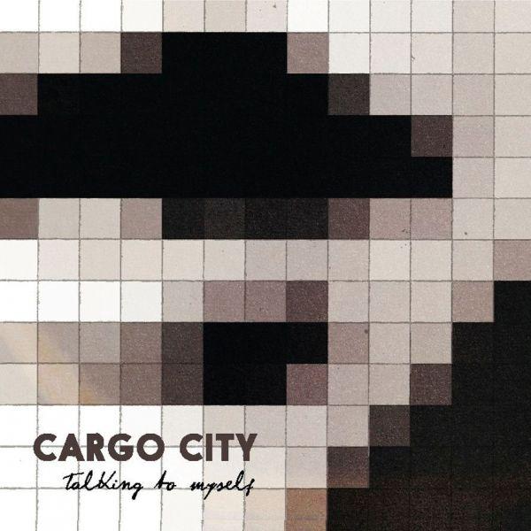 Cargo City - Talking To Myself