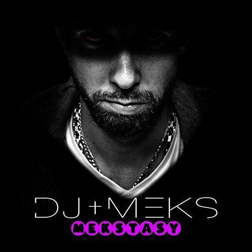 DJ Meks - Mekstasy