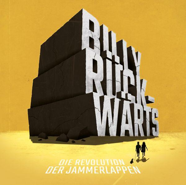 Billy Rückwärts - Die Revolution der Jammerlappen