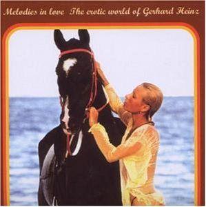 Heinz, Gerhard - Melodies In Love-The Erotic World Of Gerhard Heinz