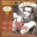 Low, Bruce - Das alte Haus von Rocky Docky - 50 große Erfolge
