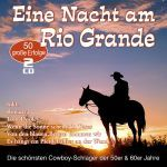 Various - Eine Nacht am Rio Grande - 50 Cowboy-Schlager