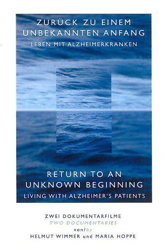 Zurück zu einem unbekannten Anfang/Leben mit Alzheimerkranken