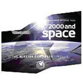 Various - 2000 and Space - The Mission Continues Vol. 1