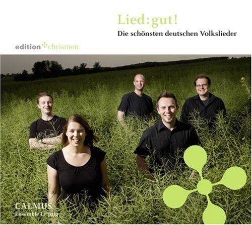 Calmus Ensemble Leipzig - Lied: gut! - Die schönsten Volkslieder