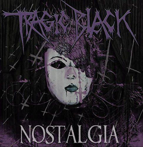 Tragic Black - Nostalgia