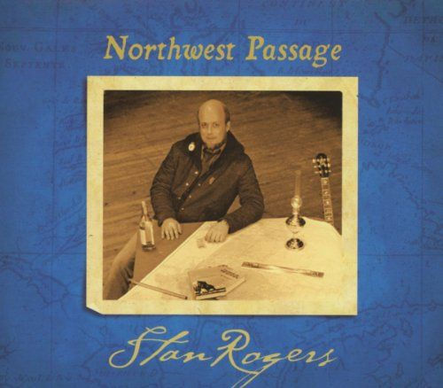 Rogers, Stan - Northwest passage (remastered)