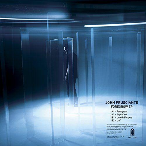 Frusciante, John - Foregrow