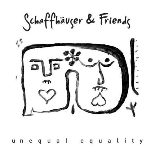 Schaffhäuser & Friends - Unequal Equality EP 1