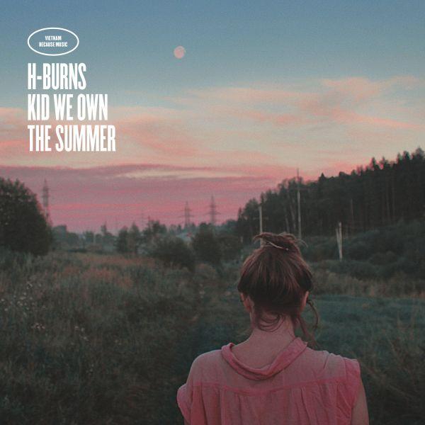H-Burns - Kid We Own the Summer (LP+CD)