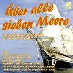 Various - Über alle sieben Meere - Die Seemann-Schlager