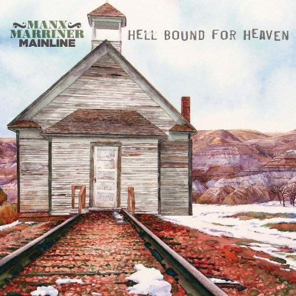 Manx & Marriner-Mainline - Hell Bound For Heaven (LP)