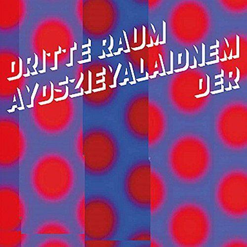 Dritte Raum, Der - Aydszieyalaidnem