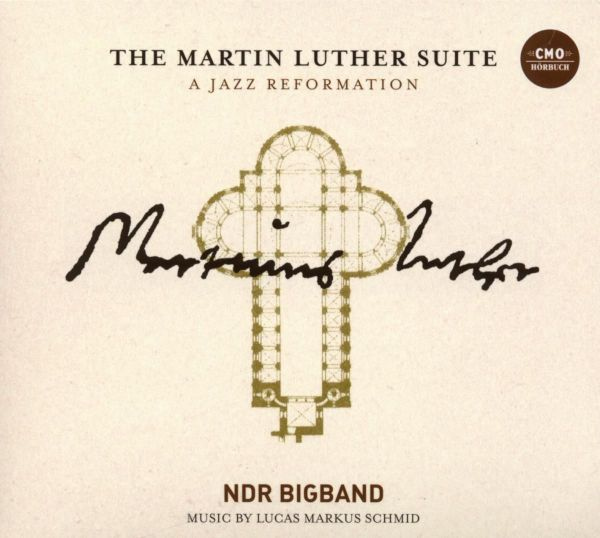 NDR Bigband - The Martin Luther Suite - A Jazz Reformation (2CD)