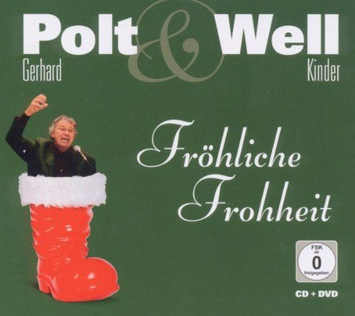 Polt, Gerhard & Well Kinder - Fröhliche Frohheit (CD+DVD)