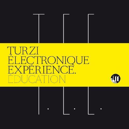 Turzi - Turzi Electronique Experience