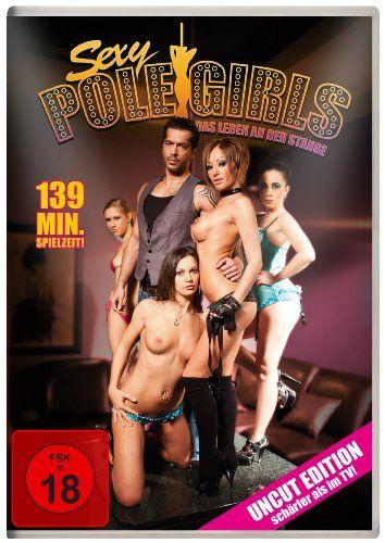 Sexy Pole Girls - Das Leben an der Stange (Uncut Edition)