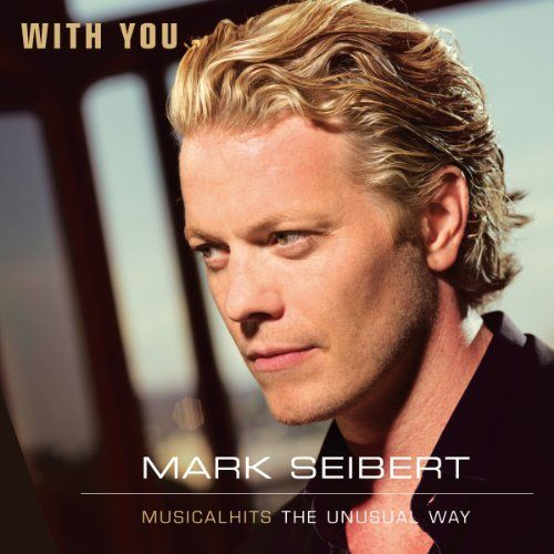 Seibert, Mark - With you - Musicalhits the unusual way