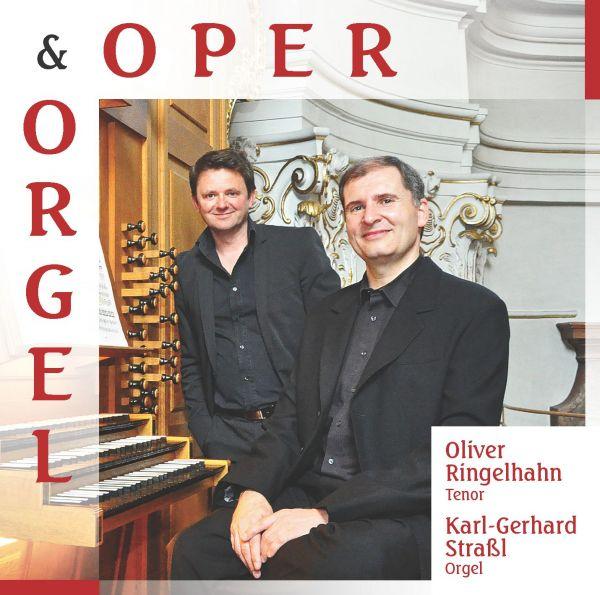 Ringelhahn, Oliver & Straßl, Karl-Gerhard - Oper & Orgel