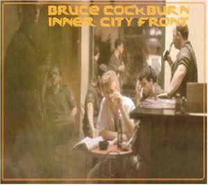 Cockburn, Bruce - Inner city front (Deluxe)