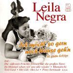 Negra, Leila - Ich möcht` so gern nach Hause geh`n - 50 Erfolge