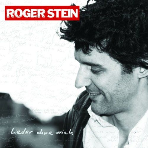 Stein, Roger - Lieder ohne mich