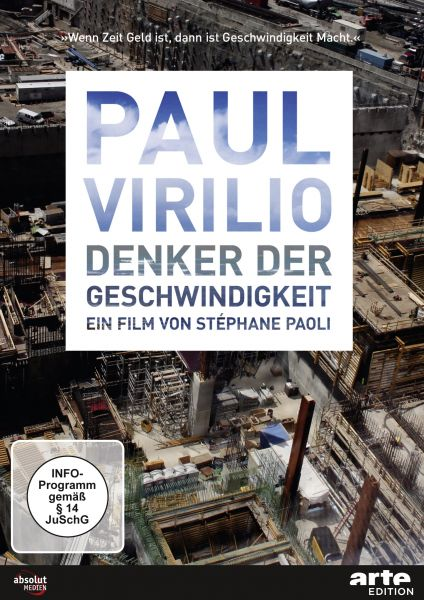 Paul Virilio - Denker der Geschwindigkeit