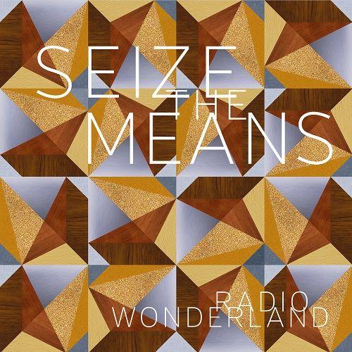 Radio Wonderland - Seize The Means