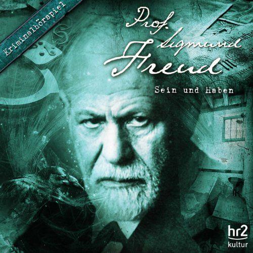 Prof. Sigmund Freud - Sein und Haben (06) (Kriminalhörspiel)