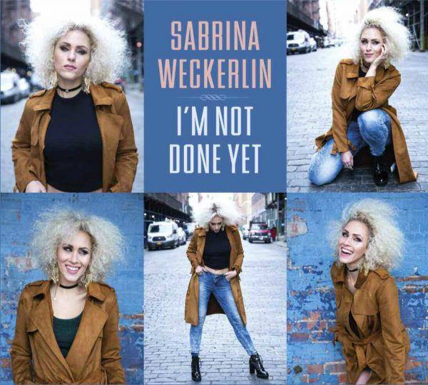 Weckerlin, Sabrina - I'm Not Done Yet