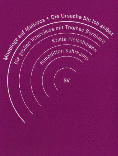 Thomas Bernhard / Krista Fleischmann: Interviews