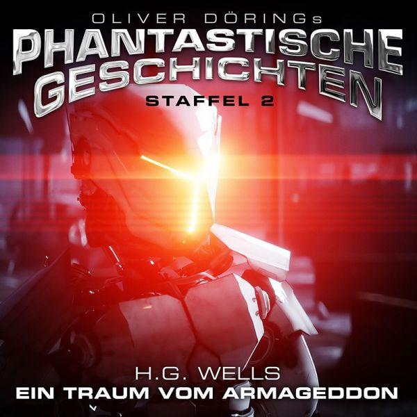 Oliver Dörings Phantastische Geschichten - Staffel 2 - Ein Traum vom Armageddon (H.G. Wells)