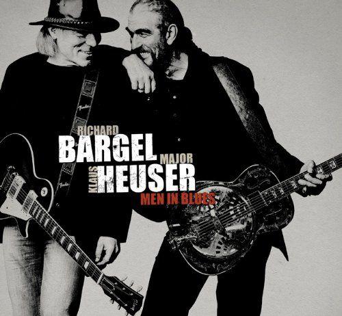 Heuser, Klaus Major & Bargel, Richard - Men In Blues