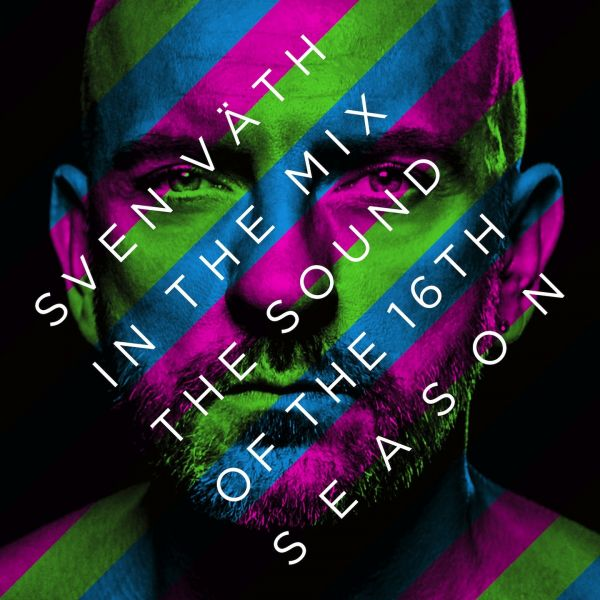 Väth, Sven - Sven Väth in the Mix: The Sound of the Sixteenth Season