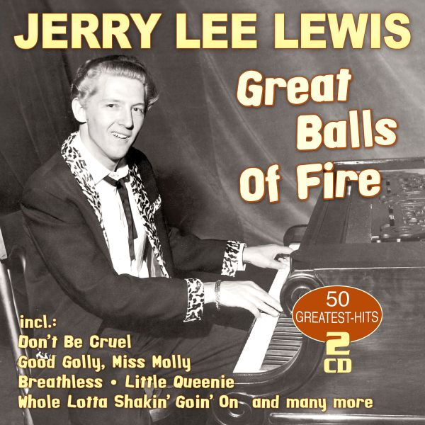 Lewis, Jerry Lee - Great Balls Of Fire - 50 Greatest Hits