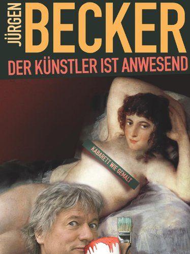Jürgen Becker: Der Künstler ist anwesend