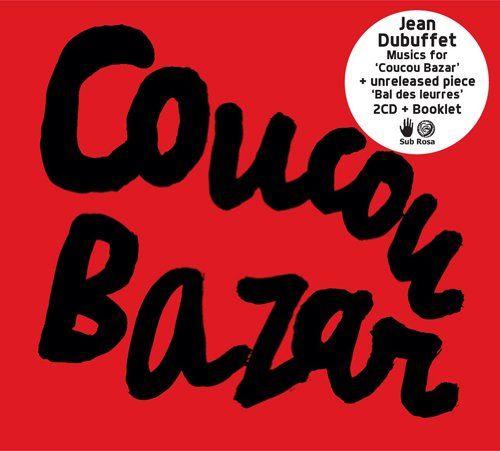 Dubuffet, Jean - Coucou Bazar