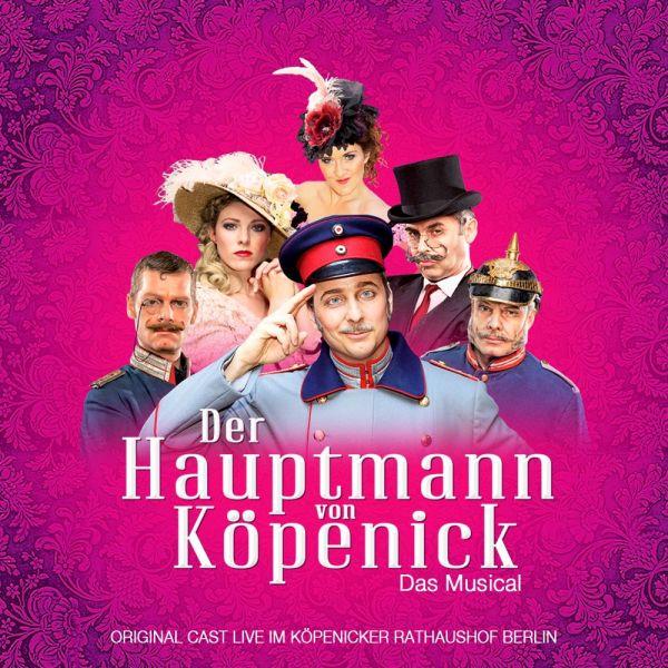 Original Berlin Cast - Der Hauptmann von Köpenick - Das Musical - Live