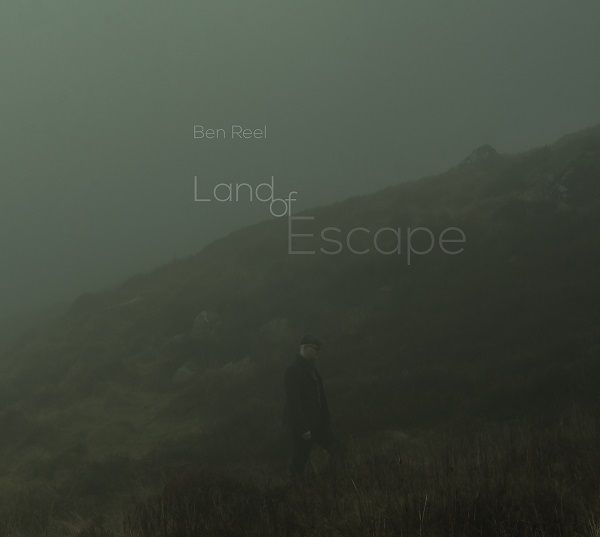 Reel, Ben - Land Of Escape